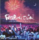 Fatboy Slim - Live On Brighton Beach - Southern Fried Records - Big Beat