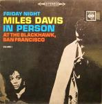 Miles Davis - In Person, Friday Night At The Blackhawk, San Francisco, Volume I - CBS - Jazz