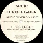 Cevin Fisher - Music Saved My Life - (DISC 1 ONLY) - Sm:)e Communications - Tech House