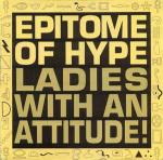Epitome Of Hype - Ladies With An Attitude - Big Life - Break Beat