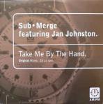 SUB-MERGE & JAN JOHNSTON - Take Me By The Hand (Original Mixes) - 12 inch 45 rpm