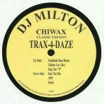 DJ Milton - Trax-4-Daze - Chiwax - Ghetto Tech
