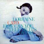 Lorraine Cato - How Can You Tell Me It's Over? - Columbia - Down Tempo