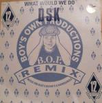 DSK - What Would We Do (Remix) - Boy's Own Recordings - UK House