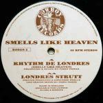 SMELLS LIKE HEAVEN - Rhythm De Londres (Smells Like Heaven) - Maxi 45T