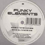 Funky Element - Nite Moves / Fire & Ice - Hardleaders - Drum & Bass