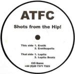 ATFC - Shots From The Hip! - Not On Label - UK House