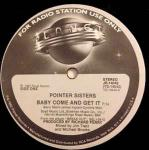 Pointer Sisters - Baby Come And Get It - Planet Records  - Disco