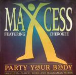 Maxcess & Cherokee  - Party Your Body - Media Records - Euro House
