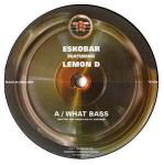 Eskobar & Lemon D - What Bass / Switch - Trouble On Vinyl - Drum & Bass