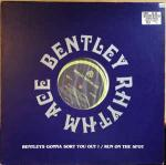 BENTLEY RHYTHM ACE - Bentley's Gonna Sort You Out ! - 12 inch 45 rpm