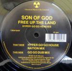 SON OF GOD - Free Up The Land (Hyper Go Go Remixes) - Maxi 45T