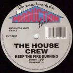 The House Crew - Keep The Fire Burning / Get On Up - Production House - Hardcore