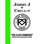 Jimmy J & Cru-L-T Six Days (Remixes)