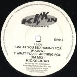 Kicksquad What You Searching For