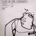 CARE IN THE COMMUNITY - Thirteen - Maxi 45T