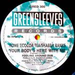 HOME T & COCOA TEA & SHABBA RANKS - Your Body's Here With Me - Maxi 45T