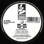 M&M & RACHEL WALLACE - I Feel This Way - 12 inch 45 rpm