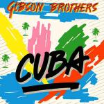 Gibson Brothers - Cuba / Better Do It Salsa - Island Records - Disco