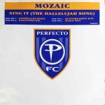 Mozaic - Sing It (The Hallelujah Song) - Perfecto - UK House