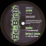 Outsidaz & Darkus & Tension  - Condemned / Hi Ho Silver - Rebirth Records UK - Break Beat