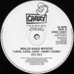 ROLLO GOES MYSTIC - Love, Love, Love - Here I Come - (DISC 1 ONLY) - Maxi 45T