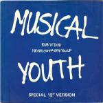 Musical Youth - Rub 'N' Dub / Never Gonna Give You Up - MCA Records - UK House