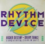 RHYTHM DEVICE - Higher Destiny / Dream Trance - Maxi 45T
