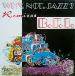 B.F.I. - Why Not Jazz? (Remixes) - Bounce Records - UK House