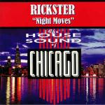 Rickster - Night Moves - Groovin Recordings - Chicago House