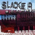 SLACKER - Scared - 12 inch 45 rpm