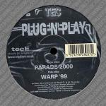 Plug \'N\' Play - Parade 2000 / Warp \'99 - TeC - Hard House