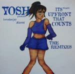 YOSH & LOVEDEEJAY AKEMI - It's What's Upfront That Counts (The Remixes) - 12 inch 45 rpm