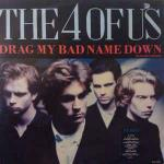 The 4 Of Us - Drag My Bad Name Down - CBS - Rock
