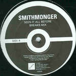 Smithmonger - Seen It All Before - 10 Kilo - Nu Skool Breaks