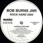 Bob Burns Jnr - Rock Hard 2000 - Nukleuz - Hard House