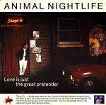 ANIMAL NIGHTLIFE - Love Is Just The Great Pretender - Maxi 45T x 2