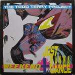 Todd Terry Project, The - Weekend / Just Wanna Dance - Sleeping Bag Records (UK) - US House